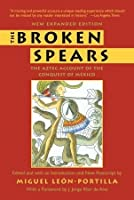 The Broken Spears: The Aztec Account of the Conquest of Mexico