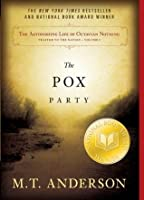 The Astonishing Life of Octavian Nothing, Traitor to the Nation, Volume I: The Pox Party