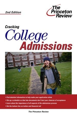 Cracking College Admissions, 2nd Edition Princeton Review