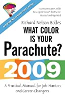 What Color Is Your Parachute? 2009: A Practical Manual for Job-Hunters and Career-Changers