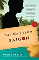 The Man From Saigon: A Novel