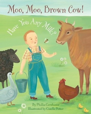 Moo, Moo Brown Cow! Have You Any Milk?  by  Phillis Gershator