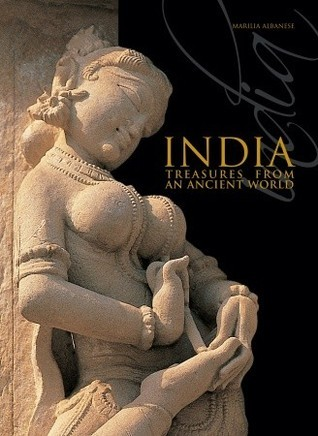 India: Treasures from an Ancient World  by  Marilia Albanese