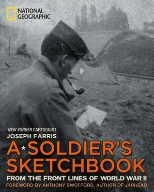A Soldiers Sketchbook: From the Front Lines of World War II  by  Joseph Farris