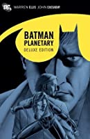 Planetary/Batman Deluxe Edition