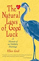 The Natural Laws of Good Luck: A Memoir of an Unlikely Marriage