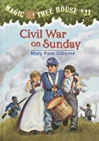 Civil War on Sunday (Magic Tree House Series #21)