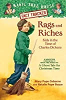 Rags and Riches: Kids in the Time of Charles Dickens (Magic Tree House Fact Tracker #22)