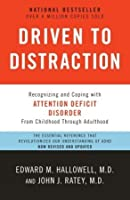 Driven to Distraction: Recognizing and Coping with Attention Deficit Disorder--From Childhood Through Adulthood