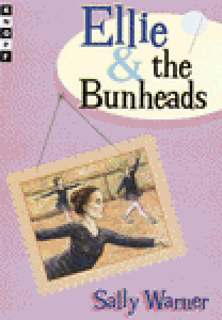 Ellie and the Bunheads  by  Sally Warner