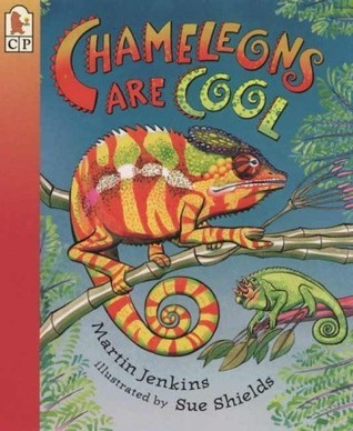 Chameleons Are Cool: Read and Wonder  by  Martin Jenkins