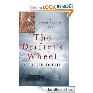 The Drifters Wheel (Fever Devilin, #5)  by  Phillip DePoy