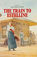 The Train to Estelline
