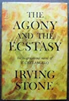 The Agony and the Ecstasy: The Biographical Novel of Michelangelo