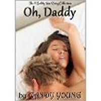Oh Daddy - The 4 Daddy Sex Story Collection