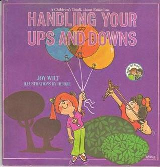 Handling Your Ups and Downs : A Childrens Book About Emotions  by  Joy Berry