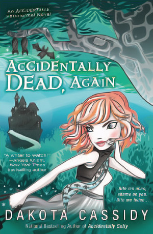 Accidentally Dead, Again (Accidentals, #6)  by  Dakota Cassidy
