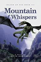 Mountain of Whispers (Island of Fog, #3)