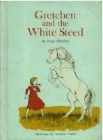 Gretchen and the White Steed  by  Irwin Shapiro