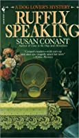 Ruffly Speaking (A Dog Lover's Mystery, #7)