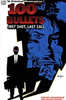100 Bullets: First Shot, Last Call (100 Bullets)