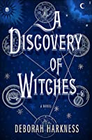 A Discovery of Witches (All Souls Trilogy, #1)