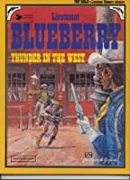 Lieutenant Blueberry 02 - Thunder in the West