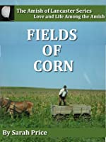 Fields of Corn: The Amish of Lancaster Series
