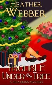 Trouble Under the Tree (Nina Quinn, #6) Heather Webber
