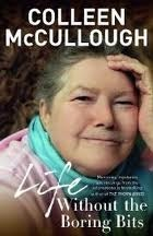 Life Without the Boring Bits  by  Colleen McCullough