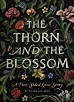The Thorn and the Blossom: A Two-Sided Love Story