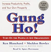 Gung Ho!: Turn On the People in Any Organization (Audio CD)