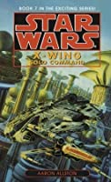 Star Wars: X-Wing: Solo Command: Book 7