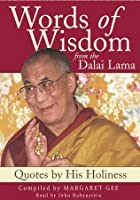 Words of Wisdom:  Quotes By His Holiness the Dalai Lama