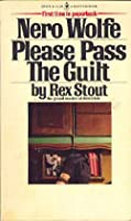 Please Pass the Guilt: A Nero Wolfe Novel