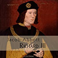 Richard III Makers of History (Librivox Audiobook)