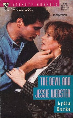 The Devil and Jessie Webster (Silhouette Intimate Moments #594)  by  Lydia Burke
