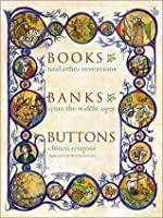 Books, Banks, Buttons and Other Inventions from the Middle Ages