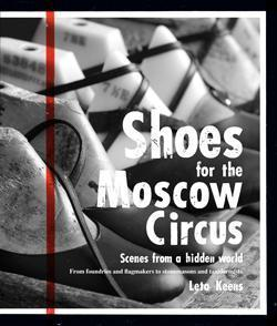 Shoes for the Moscow Circus  by  Leta Keens