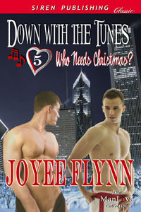 Down With The Tunes (Who Needs Christmas? #5)  by  Joyee Flynn