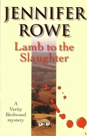 Lamb To The Slaughter (A Verity Birdwood Mystery #6) Jennifer Rowe