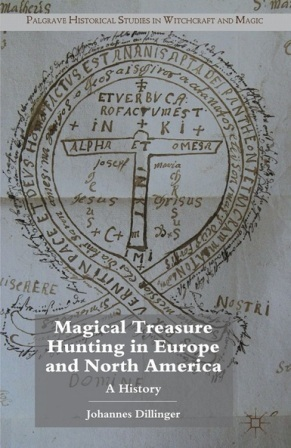 Magical Treasure Hunting in Europe and North America: A History  by  Johannes Dillinger