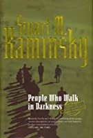 People Who Walk in Darkness (Porfiry Rostnikov, #15)