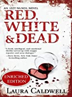 Red, White & Dead (An Izzy McNeil Mystery #3)
