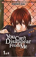 You Can't Disappear from Me, vol. 1