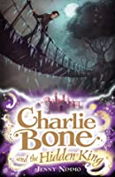 Charlie Bone and the Hidden King. Jenny Nimmo