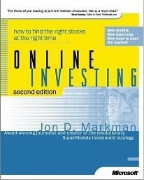 Online Investing: How to Find the Right Stocks at the Right Time  by  Jon D. Markman