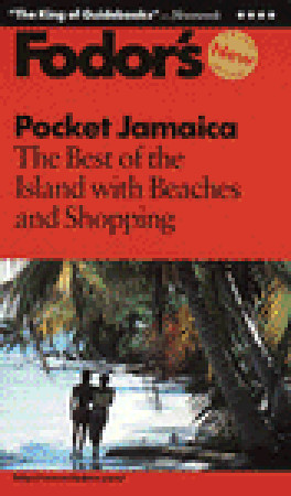 Fodors Pocket Jamaica, 4th Edition: All the Best of the Island with Beaches and Shopping  by  Fodors Travel Publications Inc.