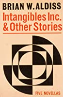 Intangibles Inc. And Other Stories: Five Novellas