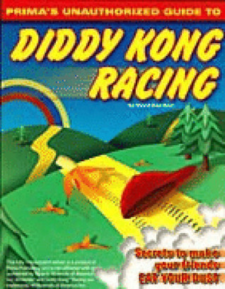 Diddy Kong Racing: Primas Unauthorized Game Secrets  by  Brian Boyle